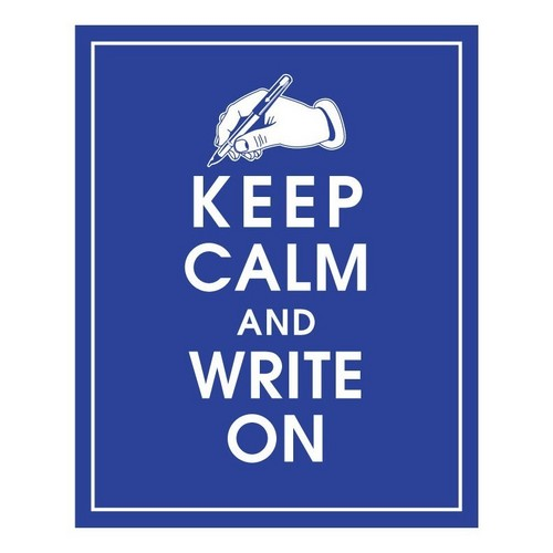 Keep-Calm-and-Write-On-true-writers-31669241-500-500